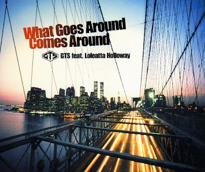 GTS feat LOLEATTA HOLLOWAY – (2001) WHAT GOES AROUND COMES AROUND -- THE JAPAN EDITION