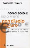 Non di solo Euro. La filosofia politica dell'Unione Europea