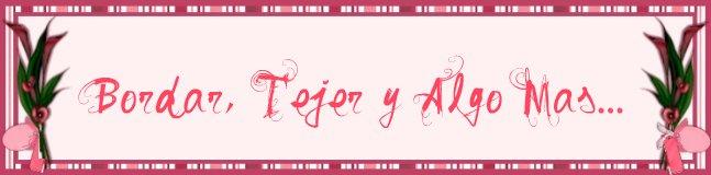 Bordar, Tejer y Algo Mas...