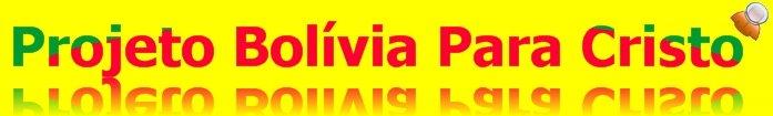 Projeto Bolívia Para Cristo