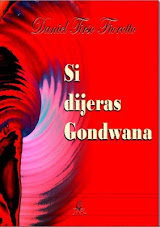 SI DIJERAS GONDWANA  Primera Novela del periodista Daniel Tirso Fiorotto