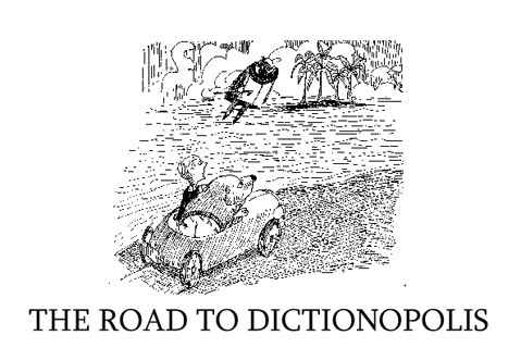 THE ROAD TO DICTIONOPOLIS