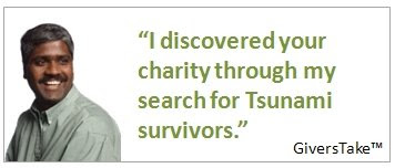 Givers Take Image, I discovered your charity through my search for Tsunami Survivors
