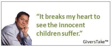 Givers Take Image, It breaks my heart to see the innocent children suffer.