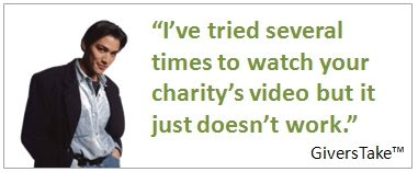 Givers Take Image, I've tried several times to watch your charity's video but it just doesn't work.