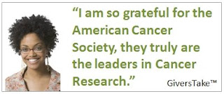 Givers Take, I'm so grateful for the American Cancer Society, they truly are the leaders in Cancer Research.