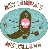 Miss Lanora's Miscellany
