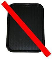 No Trays