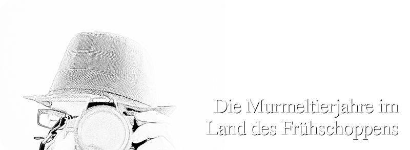 Die Murmeltierjahre im Land des Frühschoppens