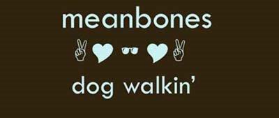 meanbones dog walkin'