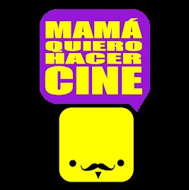 MAMA QUIERO HACER CINE