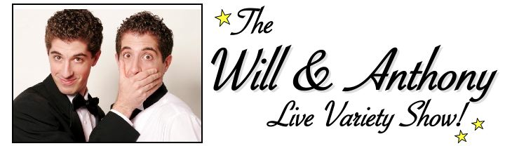 The Will & Anthony Variety Show!