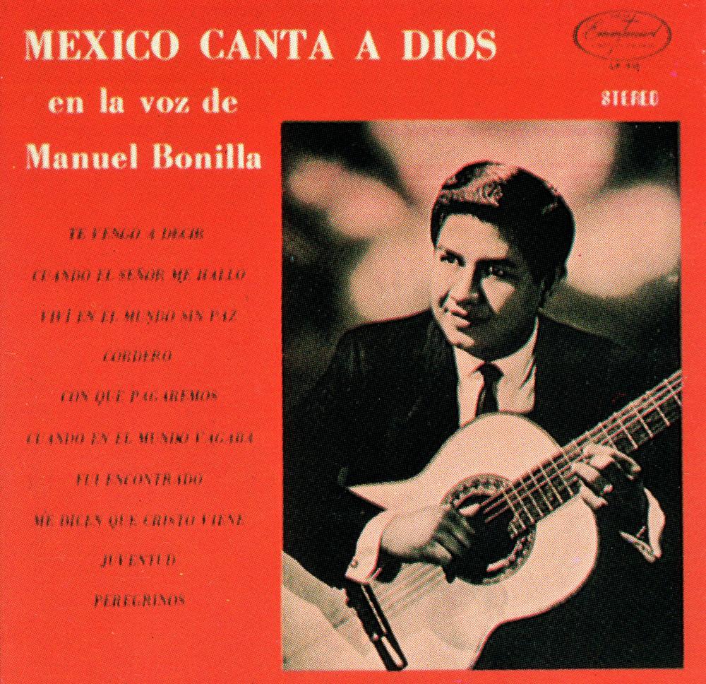 Musica cristiana para escuchar manuel bonilla mexico - Canciones cristianas infantiles manuel bonilla ...