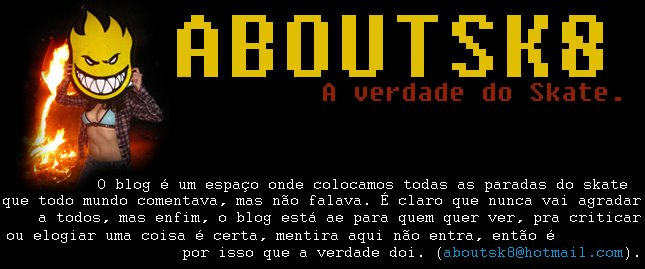 aboutsk8 - A verdade do sk8.