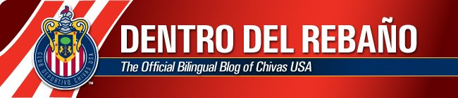 Dentro del Rebao - The Official Bilingual Blog of Chivas USA
