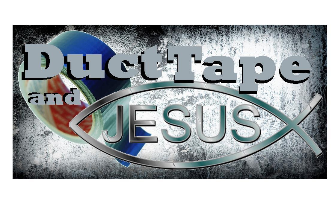 Duct Tape & Jesus