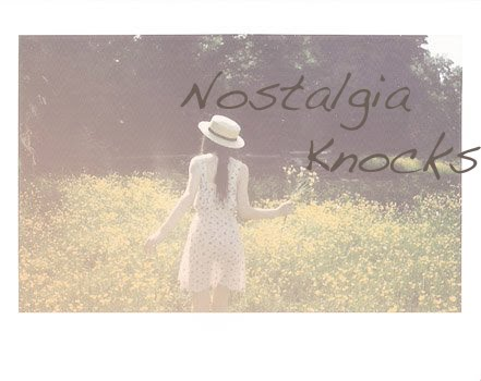 Nostalgia Knocks