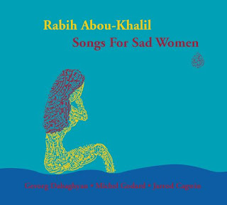 Rabih Abou-Khalil - Songs For Sad Women (2007)