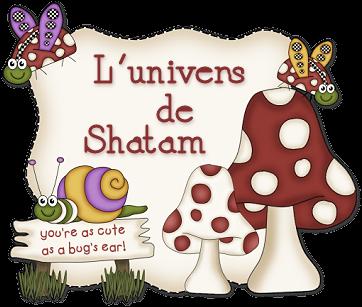 L'univers de Shatam