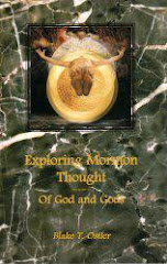 Exploring Mormon Thought, Volume 3: Of God and Gods