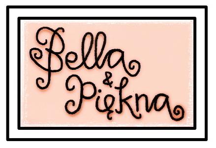 Bella & Piekna