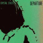 """Departure 7"""" / Crystal Stilts"""