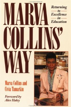 Marva Collins' Way: Returning to Excellence in Education