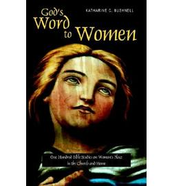 God's Word to Women: One Hundred Bible Studies on Woman's Place in the Church and Home