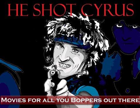 He Shot Cyrus