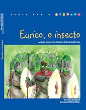 Eurico, O insecto