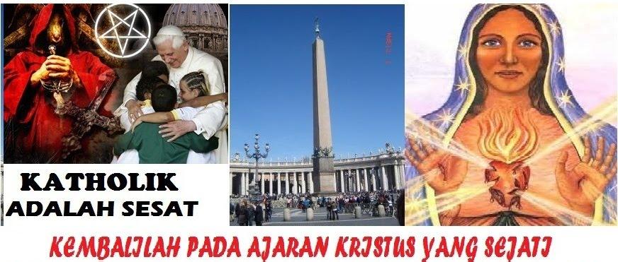 KATHOLIK ADALAH SESAT
