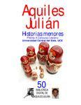 HISTORIAS MENORES, PREMIO CUENTO X CONCURSO LITERARIO UCE, 2009, POR AQUILES JULIÁN