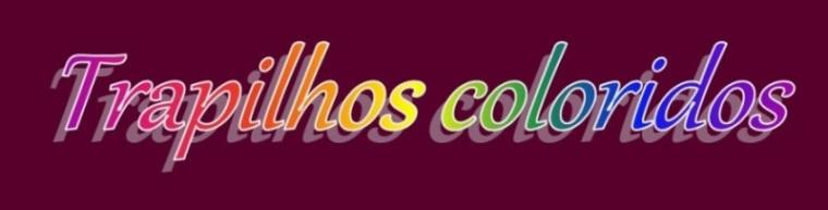 Trapilhos Coloridos