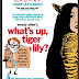 Movie Review: What's Up, Tiger Lilly?