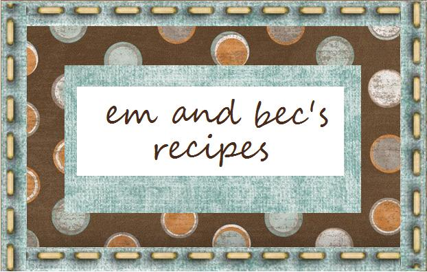 Em and Bec's Recipes