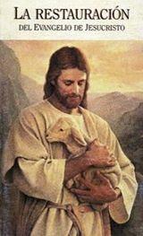 """""""La Restauración del Evangelio de Jesucristo"""""""