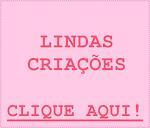 LINDAS CRIAÇÕES: