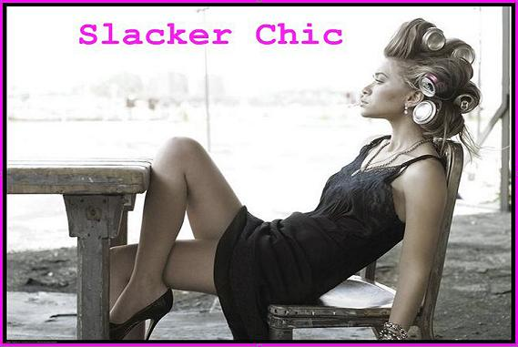 slacker chic.