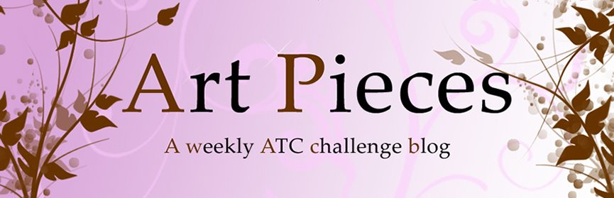 Art Pieces - a weekly ATC challenge blog