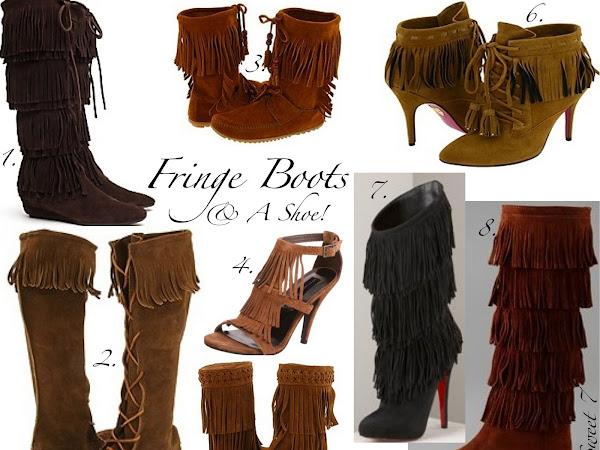 Fringe Boots & A Shoe!