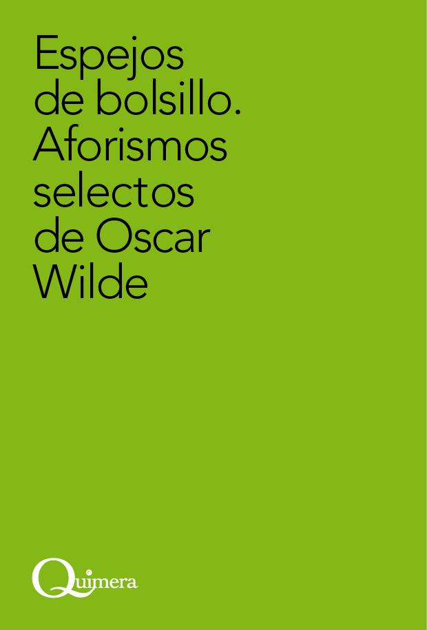 Quimera ediciones espejos de bolsillo aforismos selectos de oscar wilde - Espejos de bolsillo ...
