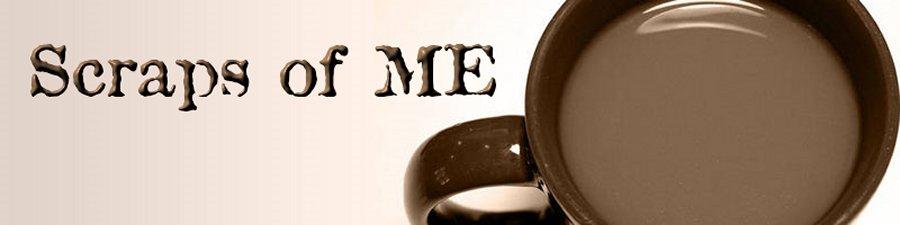 Scraps of me...