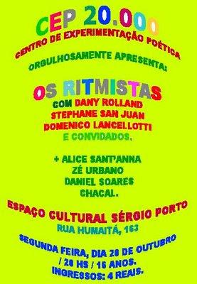 Dia 20 de outubro, às 20 horas o Centro de Experimentações Poéticas CEP 20.000, apresenta Os Ritmistas no Espaço Cultural Sérgio Porto, no Humaitá, Rio de Janeiro