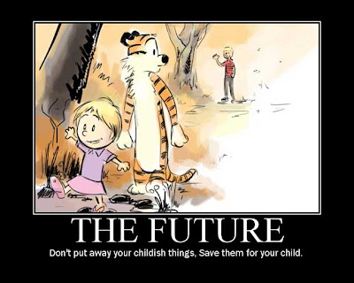 Hobbes walking off with a little girl as a youngish adult Calvin waves goodbye. The motivational poster reads The Future. Don't put away childish things. Save them for your child