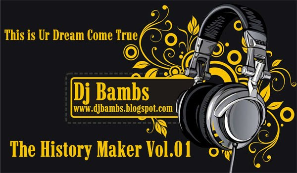 ::::DeeJay Bambs - The History Maker::::