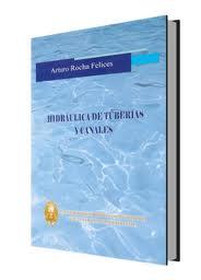 Hidráulica de Tuberias y Canales por Arturo Rocha Felices