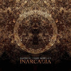 Inarcadia - Amongst Mere Mortals