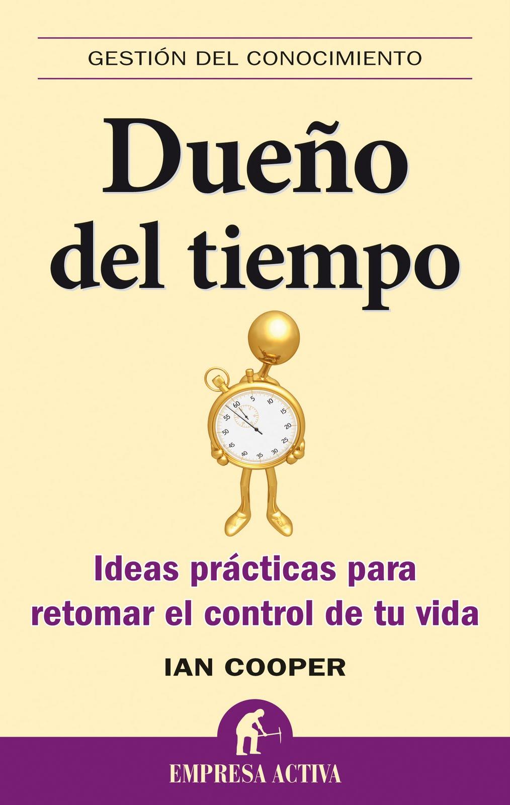 Nuevo Viernes - Nuevo Libro: DUEÑO DEL TIEMPO ideas prácticas para ...