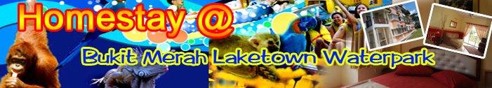 Homestay @ Bukit Merah Laketown Waterpark