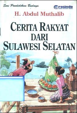 Cerita Rakyat Sulawesi Selatan Cerita Rakyat Kumpulan